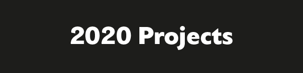 2020 Projects